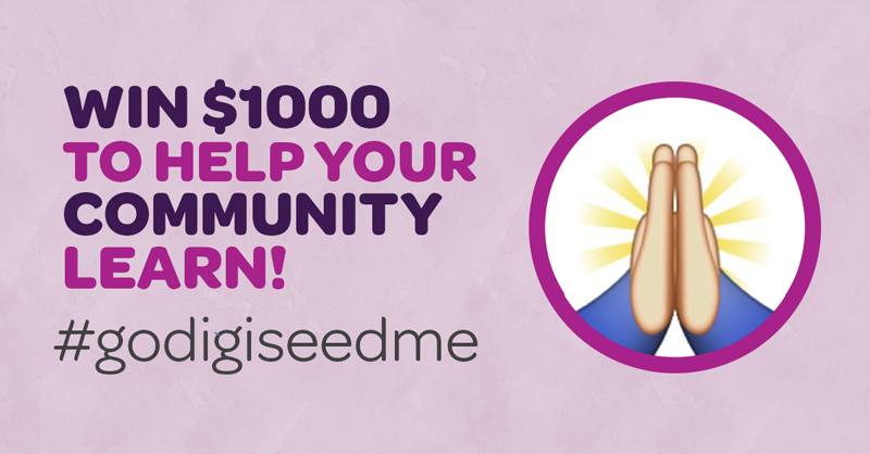 Win $1000 to help your community learn #godigiseedme